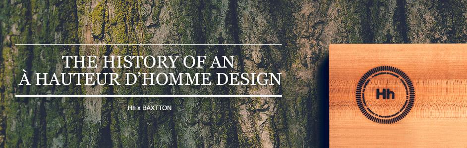 The history of an À Hauteur d'homme design